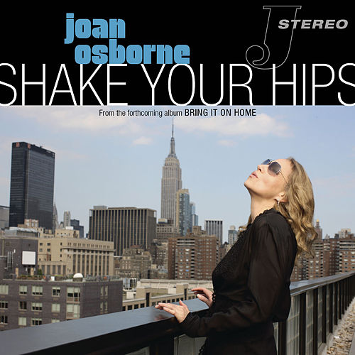 Shake Your Hips by Joan Osborne