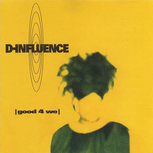 Play & Download Good 4 We by D-Influence | Napster