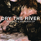 Play & Download Weights & Measures by Dry The River | Napster