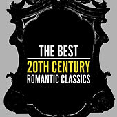 The Best 20th Century Romantic Classics by Various Artists