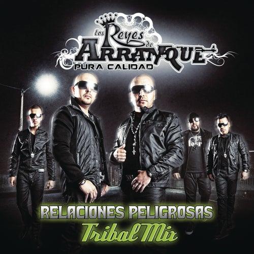 Play & Download Relaciones Peligrosas (DJ Chazal Tribal Mix) by Los Reyes De Arranque | Napster