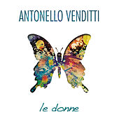 Play & Download Le Donne by Antonello Venditti | Napster