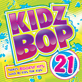 Play & Download Kidz Bop 21 by KIDZ BOP Kids | Napster
