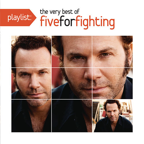 Play & Download Playlist: The Very Best Of Five For Fighting by Five for Fighting | Napster