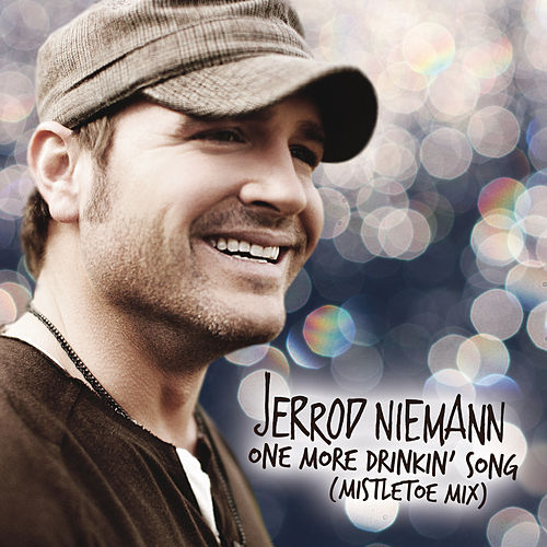 One More Drinkin' Song (Mistletoe Mix) by Jerrod Niemann