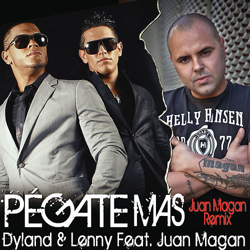 Play & Download Pégate Más (Juan Magan Remix) by Dyland y Lenny | Napster