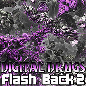 Digital Drugs Flash Backs EP2 by Various Artists