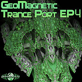 Play & Download Geomagnetic Trance Port EP4 by Various Artists | Napster