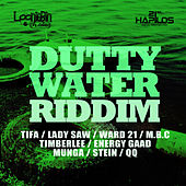 Dutty Water Riddim by Various Artists