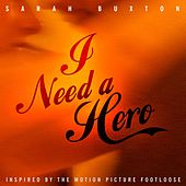 I Need A Hero (Music Inspired by the Motion Picture Footloose) by Sarah Buxton