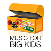 Play & Download Music For Big Kids by Various Artists | Napster