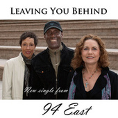 Leaving You Behind by 94 East