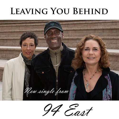 Play & Download Leaving You Behind by 94 East | Napster