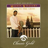 Back To The Cross by Melvin Williams