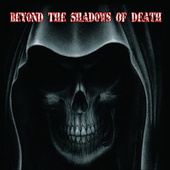 Play & Download Beyond The Shadows Of Death by Various Artists | Napster
