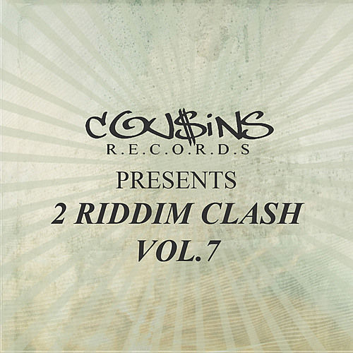 Play & Download Cousins Records Presents 2 Riddim Clash Vol.7 by Various Artists | Napster