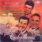 Play & Download Epoca de Oro by Los Tres Caballeros | Napster