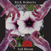 Full Bloom - EP by Rick Roberts (1)