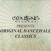 Play & Download Cousins Records Presents Original Dancehall Classics by Various Artists | Napster