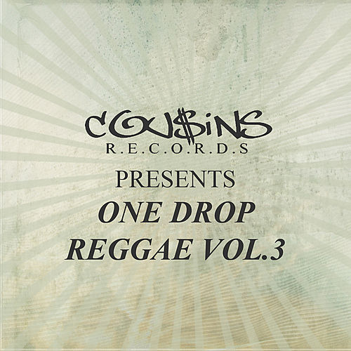 Play & Download Cousins Records Presents One Drop Reggae Vol 3 by Various Artists | Napster