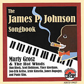 The James P. Johnson Songbook by Marty Grosz