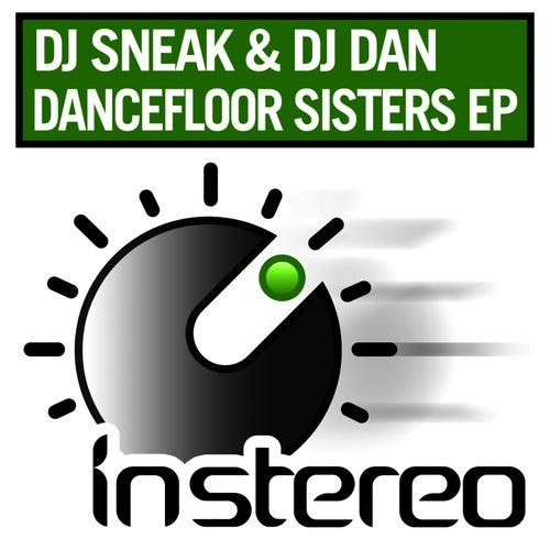 Play & Download Dancefloor Sisters EP by DJ Sneak | Napster