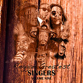 Play & Download Reggae Greatest Singers Vol 9 by Various Artists | Napster