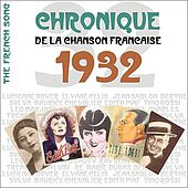 Play & Download The French Song - Chronique de la Chanson Française (1932), Vol. 9 by Various Artists | Napster