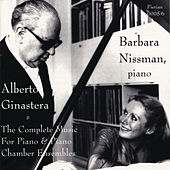 Play & Download Ginastera: The Complete Music For Piano & Piano Chamber Ensembles by Barbara Nissman | Napster