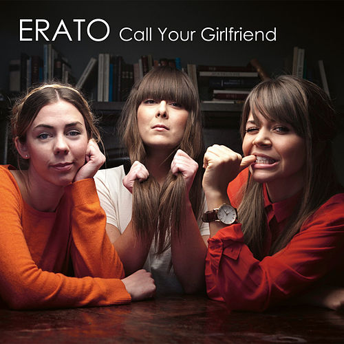 Play & Download Call Your Girlfriend by Erato | Napster