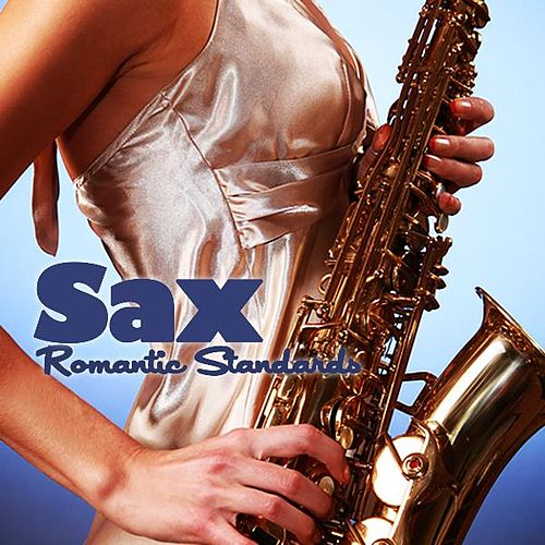 Saxaphone - Romantic Standards by Romantic Saxaphone Music