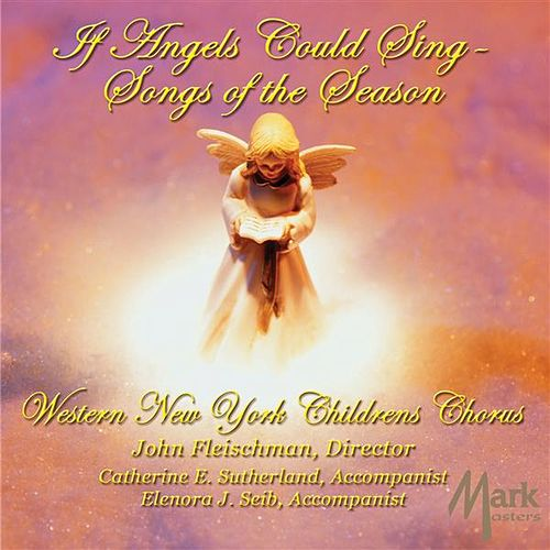 Play & Download If Angels could Sing: Songs of the Season by Various Artists | Napster