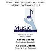Illinois Music Educators Association All-State Conference 2011 – Illinois Honors Chorus / Illinois All-State Chorus by Various Artists