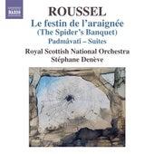 Play & Download Roussel: Le festin de l'araignée - Padmâvatî Suites by Stephane Deneve | Napster