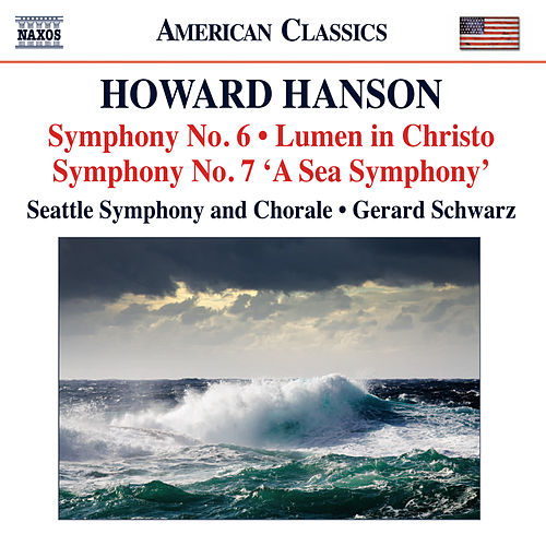 Play & Download Hanson: Symphonies Nos. 6 & 7 - Lumen in Christo by Gerard Schwarz | Napster