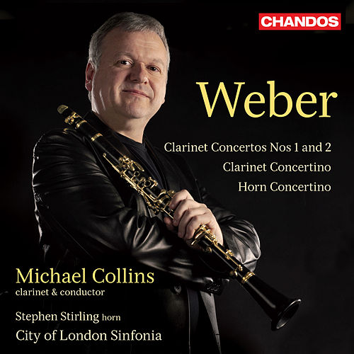 Play & Download Weber: Concertante Works for Clarinet and Horn by Michael Collins | Napster