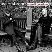 Play & Download Acoustic Sessions 1 by Calm Of Zero | Napster