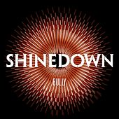Play & Download Bully by Shinedown | Napster
