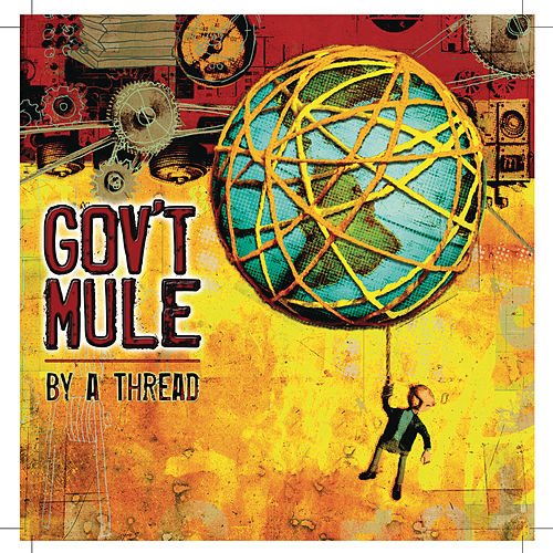 Play & Download By A Thread by Gov't Mule | Napster