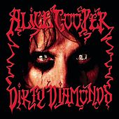 Play & Download Dirty Diamonds by Alice Cooper | Napster
