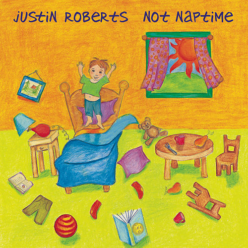 Not Naptime by Justin Roberts