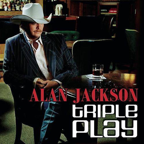 Play & Download Triple Play by Alan Jackson | Napster