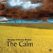 Play & Download The Calm by Insane Clown Posse | Napster