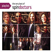 Play & Download Playlist: The Very Best Of Spin Doctors by Spin Doctors | Napster