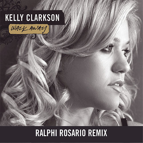 Play & Download Walk Away by Kelly Clarkson | Napster