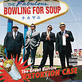Play & Download The Great Burrito Extortion Case by Bowling For Soup | Napster