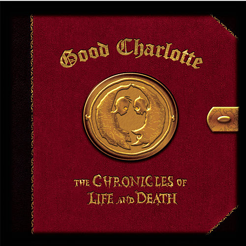 The Chronicles of Life and Death ('LIFE' version) by Good Charlotte