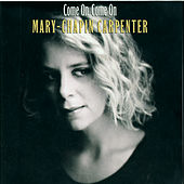 Play & Download Come On Come On by Mary Chapin Carpenter | Napster