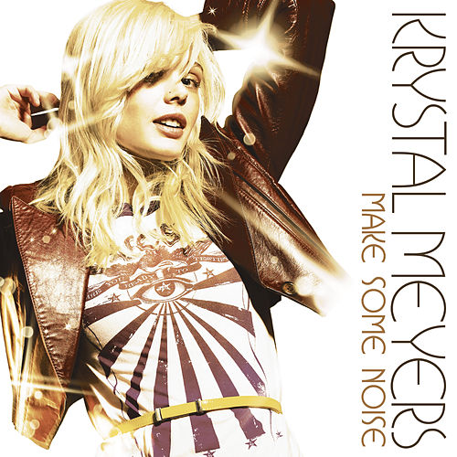 Play & Download Make Some Noise by Krystal Meyers | Napster