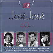 Jose Jose - 40 Aniversario Vol. 2 by Jose Jose